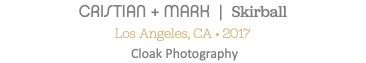 CRISTIAN + MARK | Skirball Los Angeles, CA • 2017 Cloak Photography